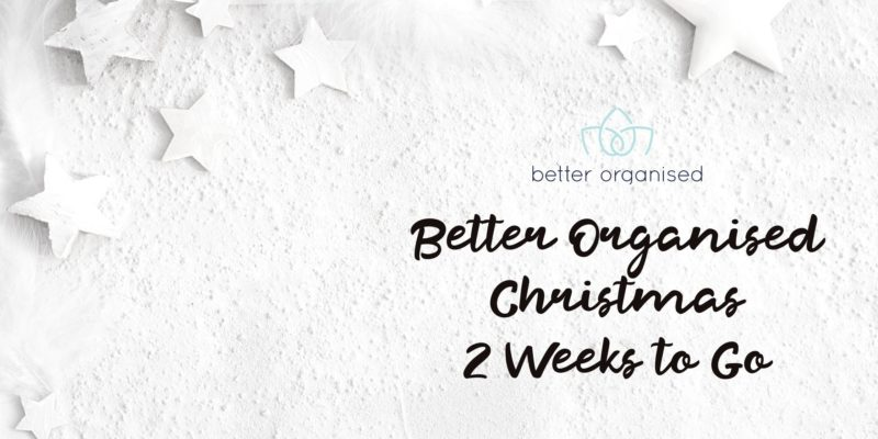 better organised christmas two weeks to go