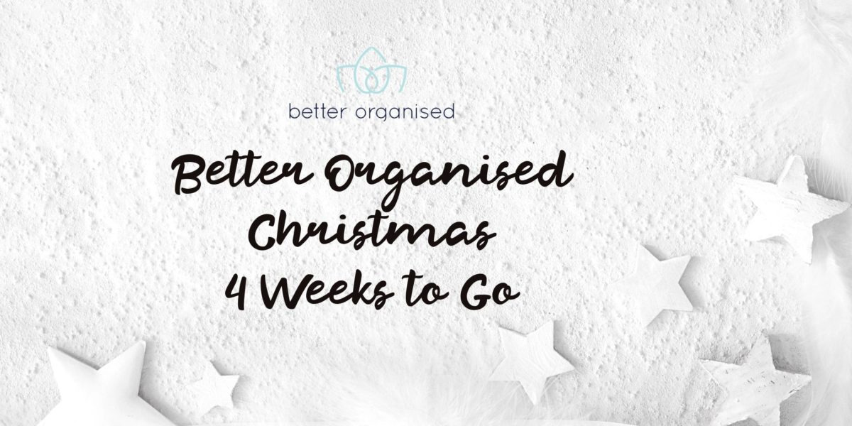 better organised christmas four weeks to go