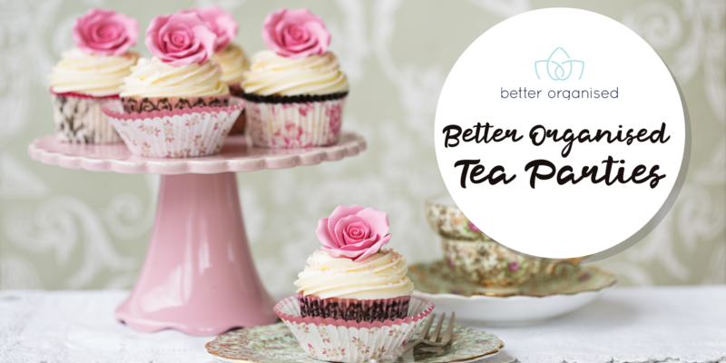 host better organised tea parties