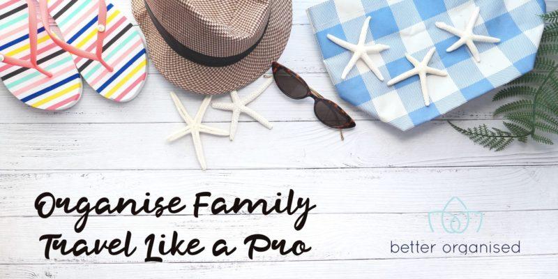 better organised family trips