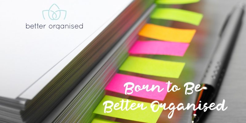born to be better organised