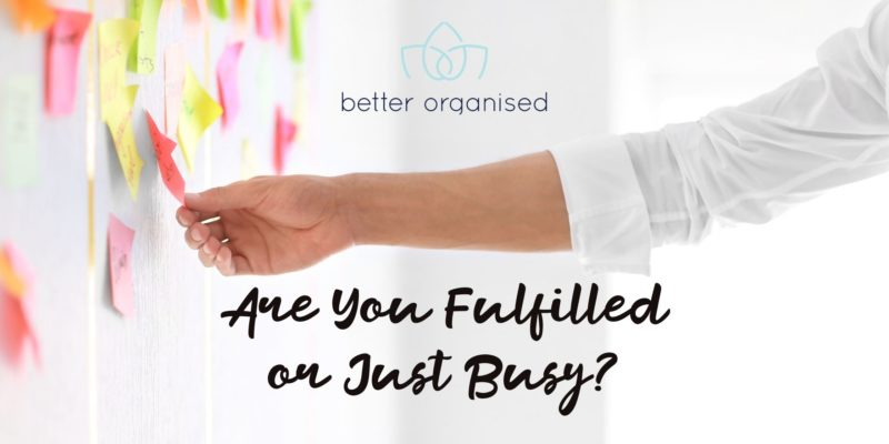 are you fulfilled or just busy?