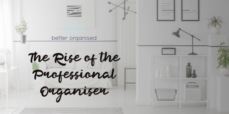 Rise of the professional organiser