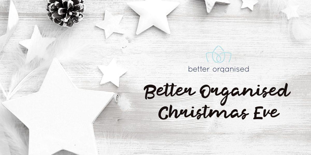 better organised christmas eve