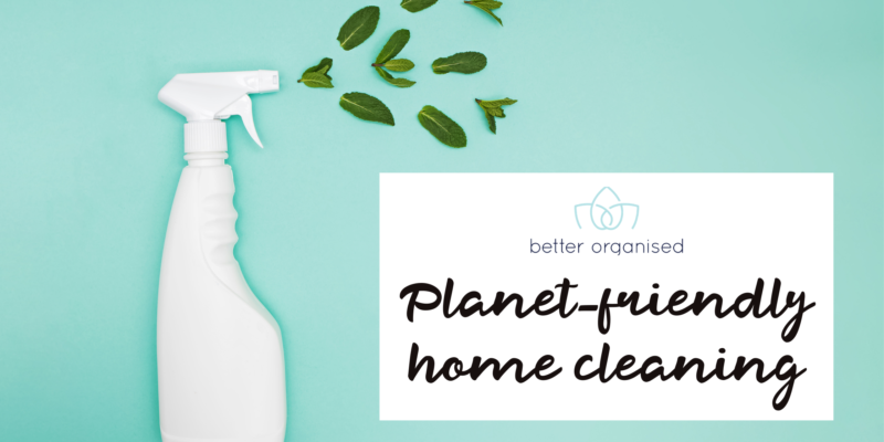 better organised home cleaning
