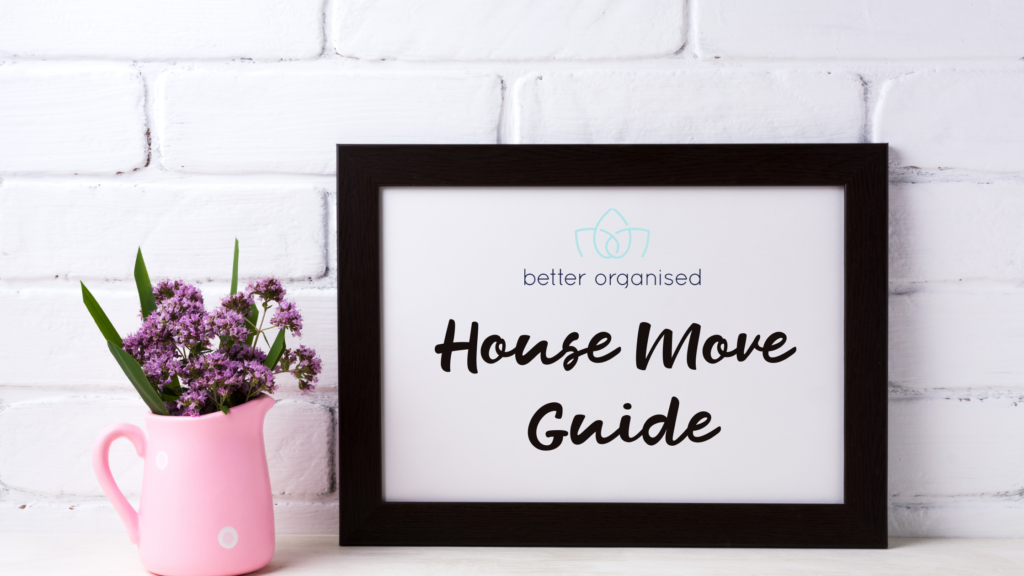 better organised house move guide