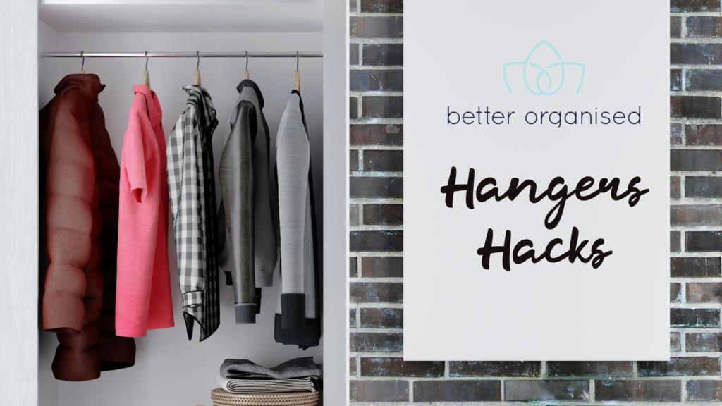 Better Organised Hacks for Hangers